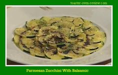 Toaster Oven Recipes - Parmesan Zucchini with Balsamic