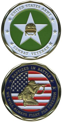 """United States Military US Armed Forces Army Combat Veteran """"Baptized In Battle…"""" – Good Luck Double Sided Collectible Military Veterans, Military Men, Military Quotes, Military Honors, Military Service, Military Challenge Coins, Military Memorabilia, American Soldiers, Coin Collecting"""
