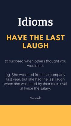 Idiom: Have the Last Laugh Advanced English Vocabulary, Learn English Grammar, English Vocabulary Words, Learn English Words, English Phrases, English Idioms, English Language Learning, English Lessons, Interesting English Words