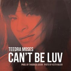 Teedra moses x iamnobodi be your girl duncan gerow mashup stream cant be luv available now on itunes by teedra moses from desktop or your mobile device stopboris Images