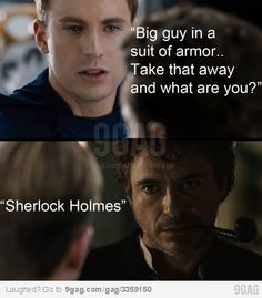 """It's elementary, my dear Cap. I'd expected you to deduce that by now."" Grew up with multiple versions of Sherlock Holmes, it's a fav of mine."