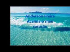 Acalma o meu coração Anderson Freire (legendado ) - YouTube