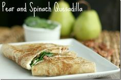 Pear and Spinach Quesadillas   thefithousewife.com