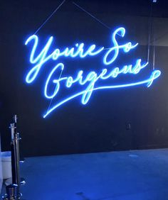 You are so gorgeous  - Neon sign