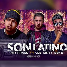 Mr Prado ✘ Son Latino Ft Los Dirty Boys l Versión Hip Hop