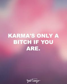 New Quotes Funny Karma Life Ideas Life Quotes Love, Time Quotes, New Quotes, Woman Quotes, Quotes To Live By, Inspirational Quotes, Real Women Quotes, Funny Karma Quotes, Funny Quotes For Teens