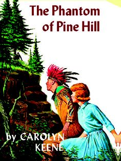 46. The Phantom of Pine Hill  While visiting friends at college, Nancy and the gang look to uncover the truth behind a ghost haunting Pine Hill.    Read more: Original Nancy Drew Books in Order - Summary of Nancy Drew Mysteries - Country Living