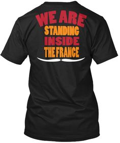 We Are Standing Inside The France Black T-Shirt Back