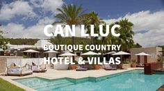Can Lluc Boutique Country Hotel & Villas en Sant Rafael de Sa Creu, Ibiz...