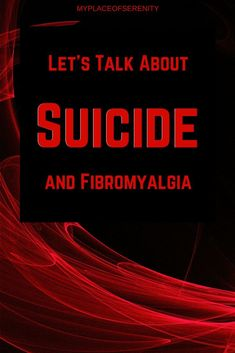 Suicide and Fibromyalgia | My Place of Serenity