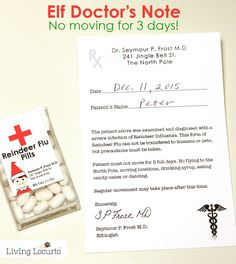 Elf Doctor's Note! No moving for 3 days... it's the doctor's order. Comes with Reindeer Flu Pill Labels. Clever idea for your Elf on the Shelf when you need a break from it all. Elf On The Shelf, Shelf Elf, Elf On Shelf Notes, Elf Auf Dem Regal, Der Elf, Doctors Note, Naughty Elf, Buddy The Elf, North Pole