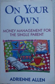 On Your Own: Money Management for the Single Parent ADRIENNE ALLEN;1992 SC Book #WorkbookStudyGuide