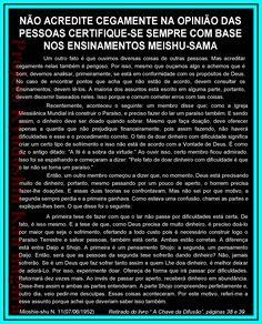 NÃO ACREDITE CEGAMENTE NA OPINIÃO DAS PESSOAS CERTIFIQUE-SE SEMPRE COM BASE NOS ENSINAMENTOS MEISHU-SAMA