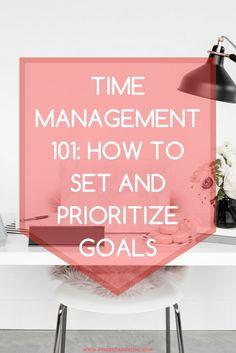 Productivity | Time Management | Set Goals | Prioritize Goals | Governing Values | Franklin Covey | Long-Term Goals | Intermediate Goals | To-Do List | Urgent Important | SMART Goals