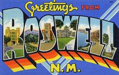 Greetings from Roswell, New Mexico