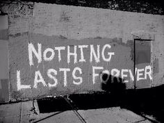 """""""nothing lasts forever"""" #quote #quotes #grunge #sayings"""