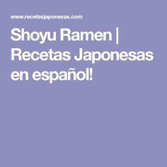 Shoyu Ramen | Recetas Japonesas en español!