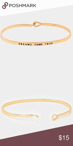 """""""Dreams Come True"""" Inspirational Bangle Bracelet. """"Dreams Come True"""" Inspirational Gold Toned Bangle Bracelet. This bracelet is a reminder that if you believe all of your dreams will come true. You can stack them and even mix different metal types. Jewelry Bracelets"""