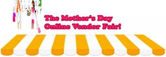 I am soo Excited about the Online Mother's Day Vendor Fair!  I think it's a great way for Moms to Shop from other Moms! The Perfect Mother's Day gift for any Mom!