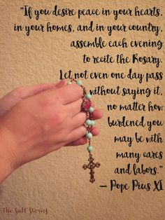 ~Pope Pius XI on reciting the Rosary Rosary Quotes, Rosary Prayer, Praying The Rosary, Holy Rosary, Rosary Catholic, Faith Prayer, Catholic Prayers, Catholic Saints, Catholic Religion