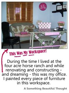 While budgeting and dreaming of the four acre house renovation, this was my office. Painting the desk and chair was such fun, I still have that desk all these years later. Paint is an inexpensive way to bring about beauty and change. The black shelves were later to be painted white and relocated to the horse ranch guesthouse/apartment. #adobe_home_office, #offices_and_studios, #painted_furniture