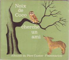 Noix De Coco Cherche Un Ami - Albums du père Castor. Images de Nathalie Parain et texte de May d'Alençon