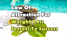 Abraham Hicks Law Of Attraction For Weight Loss Secrets To Success. #AbrahamHicks #LawOfAttraction #LOA
