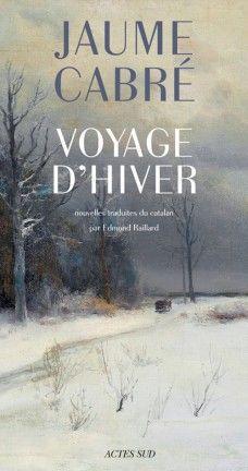 Découvrez Voyage d'hiver de Jaume Cabré sur Booknode, la communauté du livre