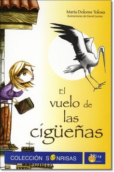 El vuelo de las cigüeñas / María Dolores Tolosa. Editorial Mira Editores.