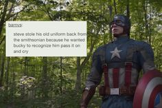 ''Steve stole his old uniform from the Smithsonian because he wanted Bucky to recognize him. Pass it on and cry.'' FEEEEELS. / Captain America : The Winter Soldier