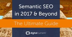 Implement these three SEO tactics in this ultimate semantic SEO guide for 2017 to fully optimize for voice search and Google algorithm shifts.