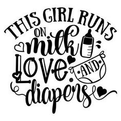 Silhouette Design Store: This Girl Runs On Milk, Love And Diapers Baby Girl Onsies, Baby Shirts, Baby Quotes, Cute Baby Girl Quotes, Baby Svg, Silhouette Design, Baby Silhouette, Silhouette Cameo, Girl Running