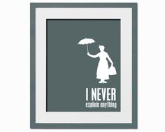 I Never Explain Anything - Art Print - Mary Poppins - Fun Typography Poster - 8 x 10 Wall Decor