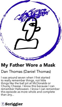 My Father Wore a Mask by Dan Thomas (Daniel Thomas) https://scriggler.com/detailPost/story/34431