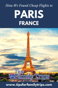 We thought that a family trip to France was out of our reach, until we found this free and easy Google search tool. Here's how we found cheap flights to Paris. | tipsforfamilytrips.com #travel #budgettravel #travelhacks #traveldeals #tipsforfamilytrips #vacationideas