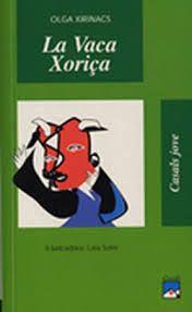 La Vaca Xoriça, Olga Xirinacs
