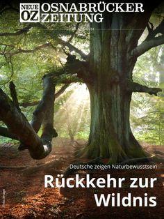Die Deutschen wünschen sich mehr Wildnis. Wie die Bundesregierung auf die Naturbewusstseins-Studie reagiert, lesen Sie in unserer iPad-Abendausgabe vom 28. April 2014.