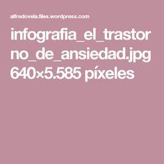 infografia_el_trastorno_de_ansiedad.jpg 640×5.585 píxeles