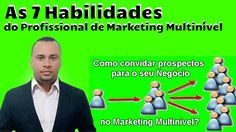 As 7 Habilidades, do Profissional, de Marketing Multinível,