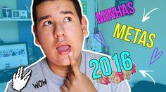 MINHAS META E DESEJOS PRA 2016 !!
