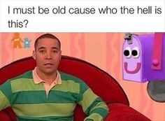 seriously who is this?! Seriously wtf Steve was the best!!! Wut r u doing Blue's Clues!!!