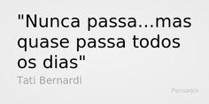 frases texto tati bernardi -