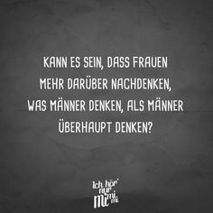 Visual Statements®️ Kann es sein, dass Frauen mehr darüber nachdenken, was M… Visual Statements® Could it be that women think more about what men think [. Jokes Quotes, True Quotes, Funny Quotes, Humor Videos, Intelligence Quotes, Humor Grafico, Sarcasm Humor, Retro Humor, Visual Statements