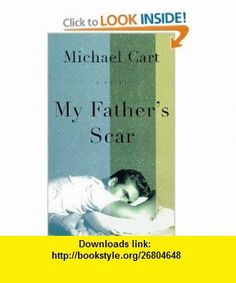 My Fathers Scar A Novel (9780312181376) Michael Cart , ISBN-10: 031218137X  , ISBN-13: 978-0312181376 ,  , tutorials , pdf , ebook , torrent , downloads , rapidshare , filesonic , hotfile , megaupload , fileserve
