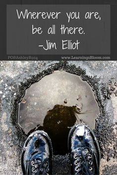 Wherever you are, be all there. #intentional #living  #reflection