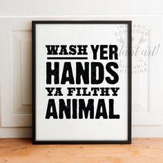 Wash Your Hands Ya Filthy Animal PRINTABLE art by TheCrownPrints bathroom art, bathroom wall decor, bathroom sign, funny bathroom wall art
