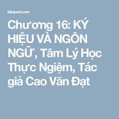 Chương 16: KÝ HIỆU VÀ NGÔN NGỮ, Tâm Lý Học Thực Ngiệm, Tác giả Cao Văn Đạt
