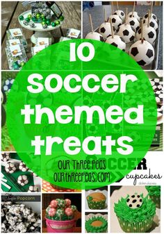 10 Soccer Themed treats, perfect for any birthday or season-end party! | Our Three Peas                                                                                                                                                     Más