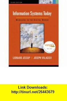 Information Systems Today Managing in the Digital World Value Package (includes MyITLab 12-month Student Access) (3rd Edition) (9780135051306) Leonard Jessup, Joseph Valacich , ISBN-10: 0135051304  , ISBN-13: 978-0135051306 ,  , tutorials , pdf , ebook , torrent , downloads , rapidshare , filesonic , hotfile , megaupload , fileserve