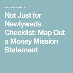 Not Just for Newlyweds Checklist: Map Out a Money Mission Statement